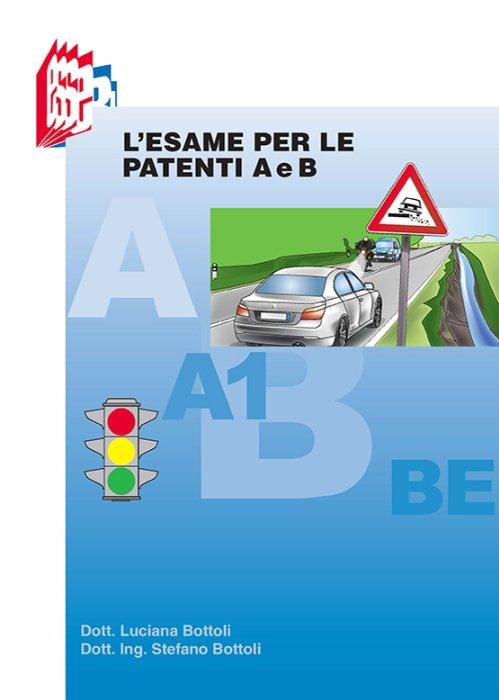 Esame per le Patenti A e B
